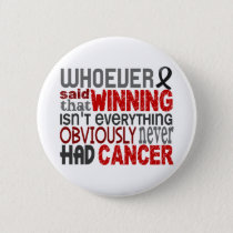 Whoever Said Melanoma Pinback Button