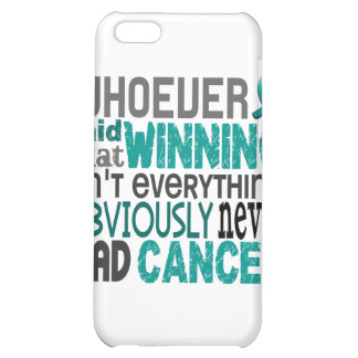 Whoever Said Ovarian Cancer iPhone 5C Cover