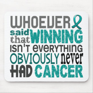 Whoever Said Ovarian Cancer Mouse Pad