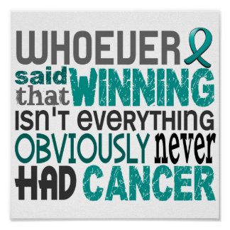 Whoever Said Ovarian Cancer Posters