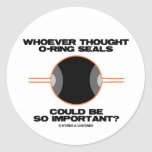Whoever Thought O-Rings Could Be So Important? Round Stickers