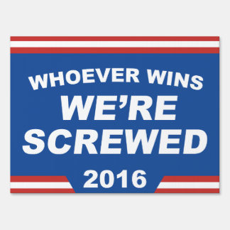 Whoever Wins Lawn Sign