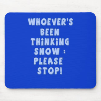 Whoever's been thinking snow, please stop! mousepads