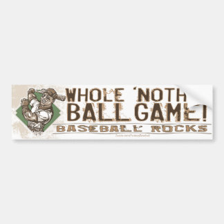 Whole 'Nother Ball Game! Bumpersticker Bumper Sticker
