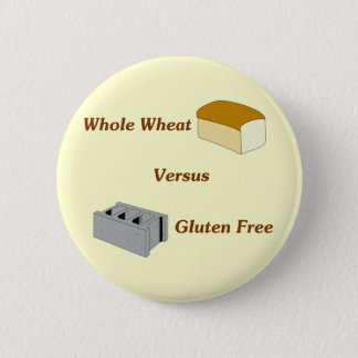 Whole Wheat Versus Gluten Free Pinback Button