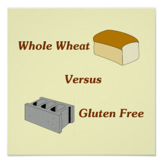 Whole Wheat Versus Gluten Free Posters