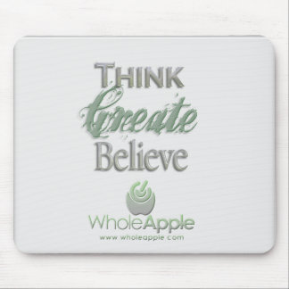 WholeApple Think-Create-Believe Mousepad