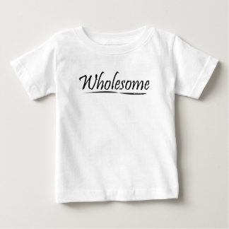 Wholesome Baby T-Shirt