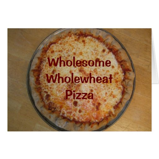 WholesomeWholewheat Pizza Recipe Stationery Note Card