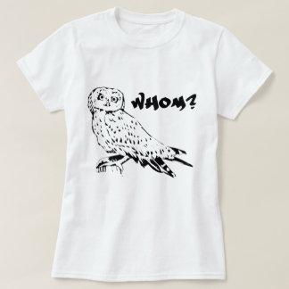Whom? T-Shirt