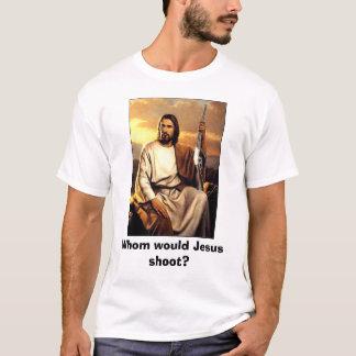 Whom would Jesus shoot? T-Shirt