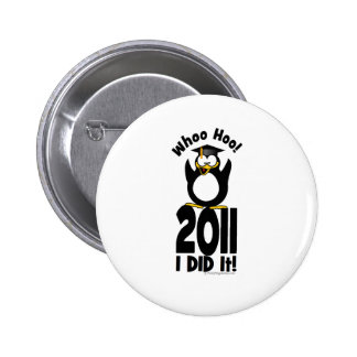 WHOO hoo 2011 I did it Penguin Graduation Pins