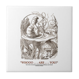 Whooo...Are...You? (Alice and the Caterpillar) Ceramic Tile