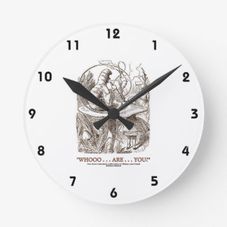 Whooo...Are...You? (Alice and the Caterpillar) Round Clock