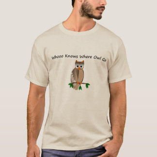 Whooo Knows Where Owl  Go Value T-Shirt, White T-Shirt