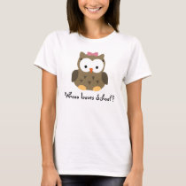 Whooo Loves School? Cute Baby Owl Teacher Shirt