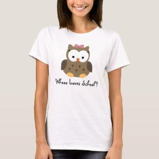 Whooo Loves School? Cute Baby Owl Teacher Shirt
