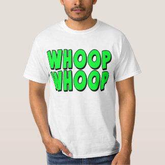 Whoop Whoop T Shirt