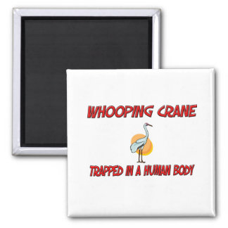 Whooping Crane trapped in a human body 2 Inch Square Magnet