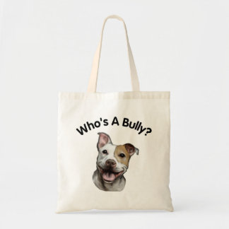 Who's A Bully? Adorable Pit Bull Dog Car Decal Budget Tote Bag