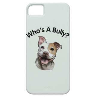 Who's A Bully? Adorable Pit Bull Dog iPhone 5 Cover