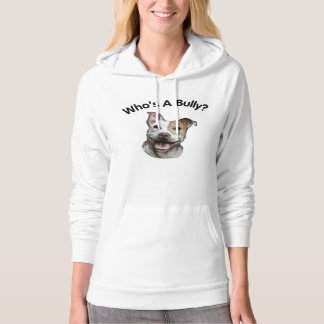 Who's A Bully? Adorable Pit Bull Dog Hoody
