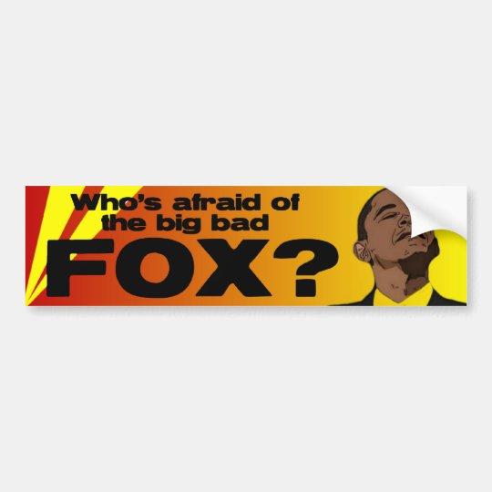 Who's Afraid of Fox? Bumper Sticker