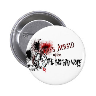 Who's Afraid of the Big Bad Wolf Buttons