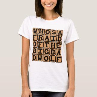 Who's Afraid Of The Big Bad Wolf, Nursery Rhyme T-Shirt