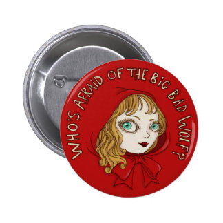 Who's afraid of the big bad wolf ? pinback button