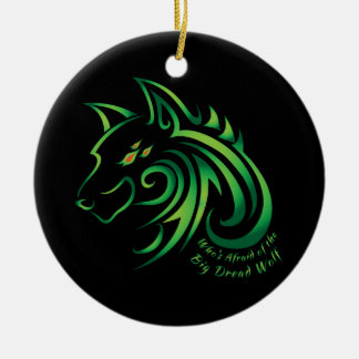 Who's Afraid of the Big Dread Wolf Ceramic Ornament