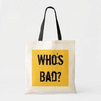 Who's Bad? Budget Tote Bag