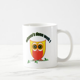 Who's Done Well! Cute Owl Design Coffee Mug