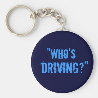 """""""Who's Driving?"""" Keychain"""