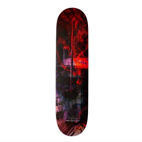 Who's Gonna Tell? Skateboard