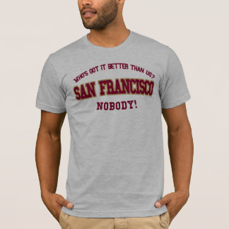 Who's Got it Better than Us?  NoBody! T-Shirt