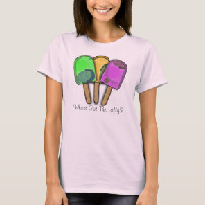 Who's Got The Lolly? T-Shirt