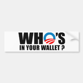 WHO'S IN YOUR WALLET CAR BUMPER STICKER