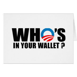 WHO'S IN YOUR WALLET GREETING CARD