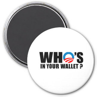 WHO'S IN YOUR WALLET MAGNET