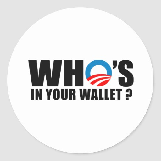 WHO'S IN YOUR WALLET ROUND STICKER