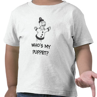 WHO'S MY PUPPET? TSHIRTS