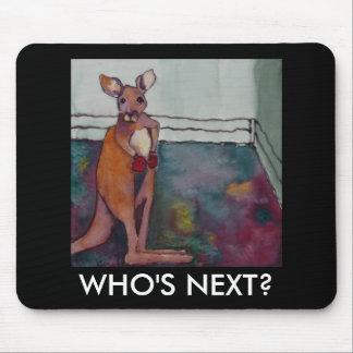 WHO'S NEXT? -  Mousepad