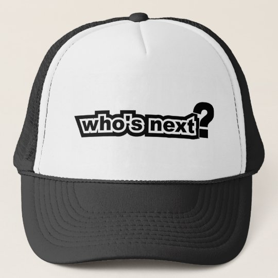 Who's Next? Trucker Hat