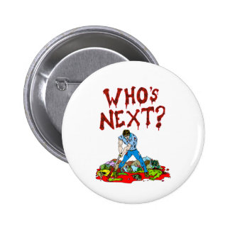 Who's Next? Zombies Pinback Buttons