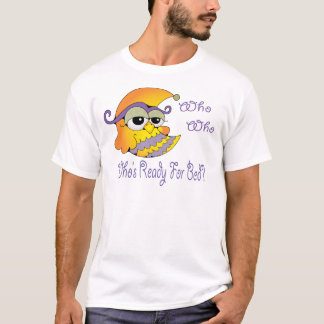 Who's ready for bed owl T-Shirt