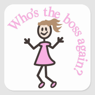 Who's The Boss Again? Square Sticker