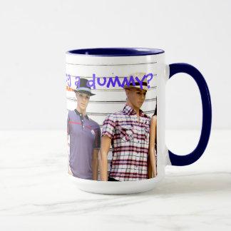 Who's the dummy mug