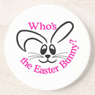 Whos The Easter Bunny Drink Coaster