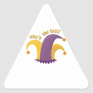 Whos The Fool Triangle Sticker